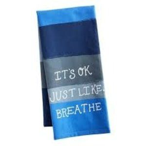 Pier 1 blue/gray 'It's OK-Breathe' dish tea towel